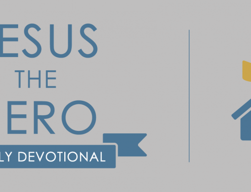 Jesus the Hero Family Devotional: Week 4 Day 3